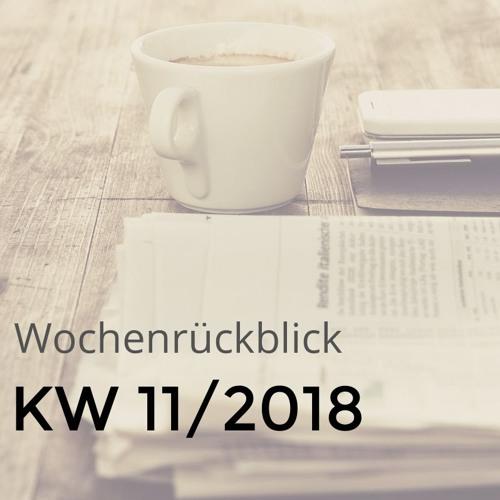 Wochenrückblick KW 11/2018