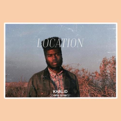XeTa! - Khalid - Location (xeta Cover)   Spinnin' Records