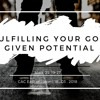 Fulfilling your God given potential