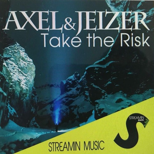 Axel & Jeizer - Take The Risk Original Mix