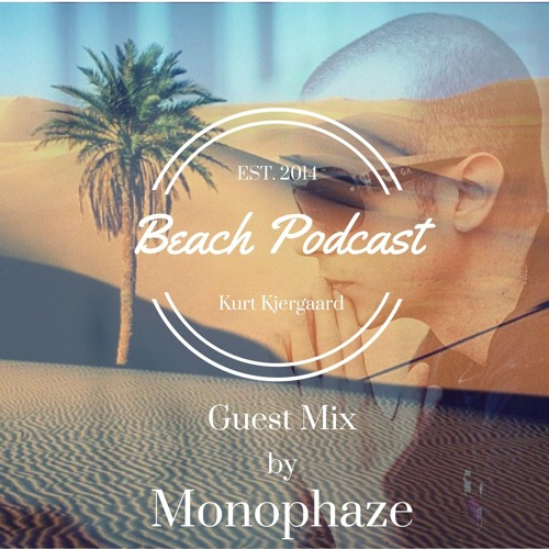 Beach Podcast Guest Mix by Monophaze