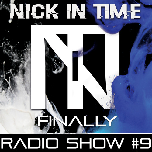 Nick In TIme Radio Show EPISODE #9 FINALLY free download techno