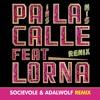 Mexican Institute of Sound - Pa La Calle (feat. Lorna) [Socievole & Adalwolf Remix]