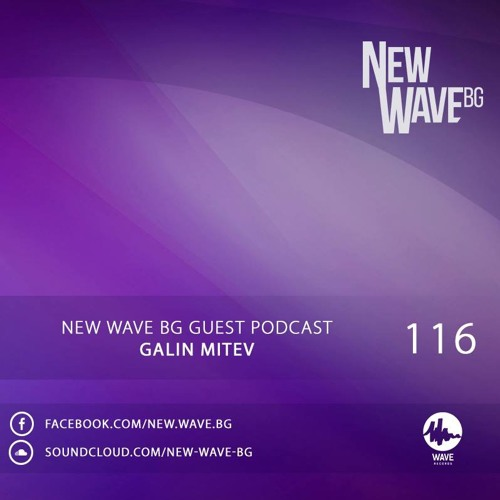 New Wave BG Guest Podcast 116 By Galin MItev