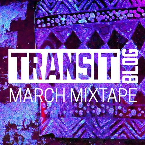 March '18 Mixtape