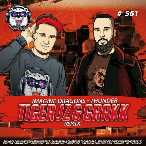Imagine Dragons Thunder: Thunder (Tiger Jz & Grakk Remix)(Radio