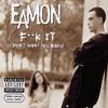 Eamon - Fuck You Right Back (RKAY Makina Bootleg)