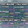 Post Malone - I Fall Apart (Glass Half Empty Remix)