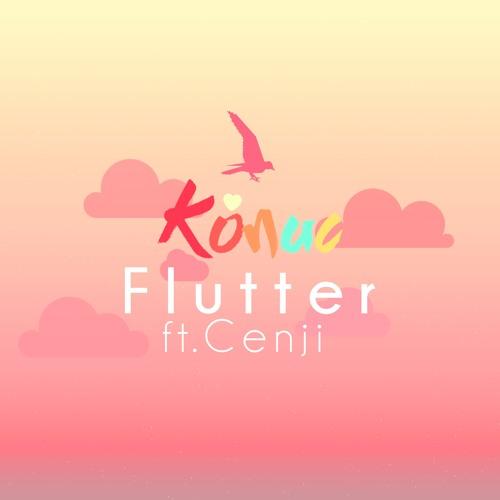 Konac - Flutter (ft  Cenji) by Konac | Free Listening on