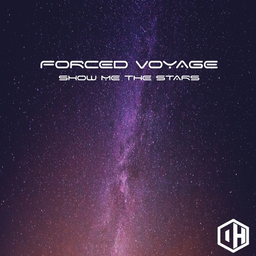 Forced Voyage - Show Me The Stars - May 4th