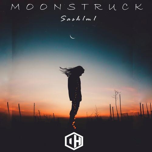 Sash1m1 - Moonstruck - Out May 11th