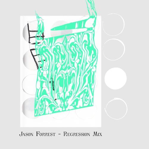 Jason Forrest - Regression Mix - Side A