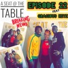 A Seat @ The Table Podcast Episode 22 I Was Just Blessed By GRACIOUS