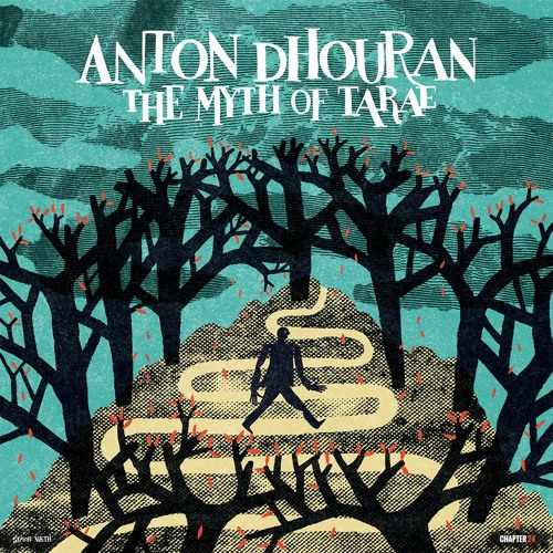 Anton Dhouran - The Myth of Tarae LP *Out Now*