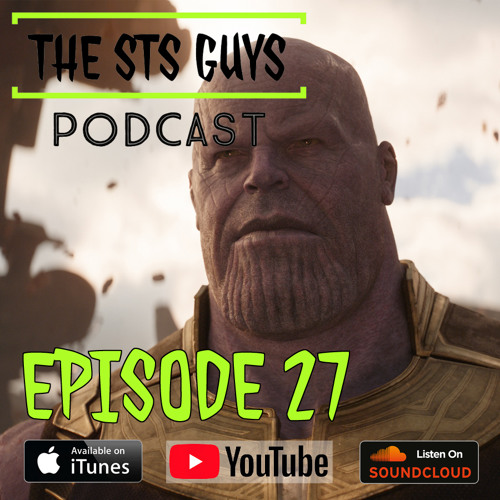 The STS Guys - Episode 27: Thanos Explains It All