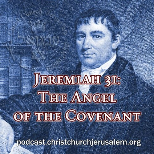 Jeremiah 31: The Angel of the Covenant