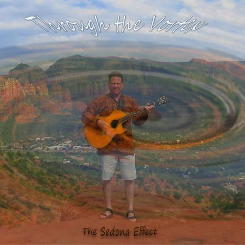 Through the Vortex - The Sedona Effect