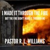 "3.18.18|""I Made It Through The Fire, But The Fire Didn't Make It Through Me""