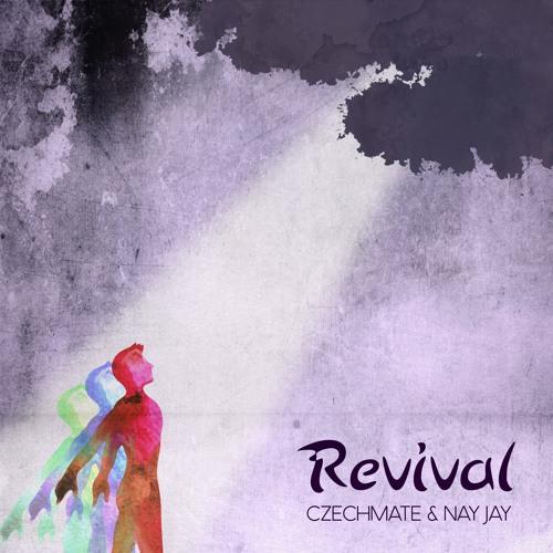 Czechmate & Nay Jay - Revival (Original Mix)