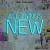 Made New Now [All Things New Series]