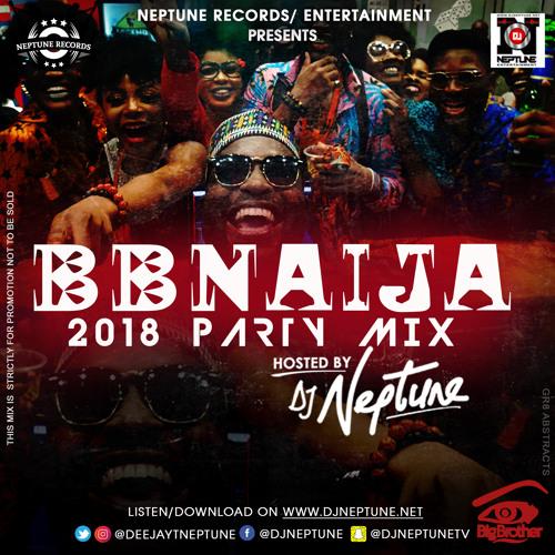 DJ Neptune BBNaija 2018 House Mix (www.djneptune.net)