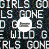 Download BananaLemon - 'GIRLS GONE WILD' Mp3