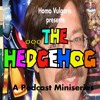 "30. ""...the Hedgehog"" part 1"