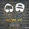 219 Boys & E.R.N.E.S.T.O - #LOWLiFE Podcast 029 2018-03-19 Artwork