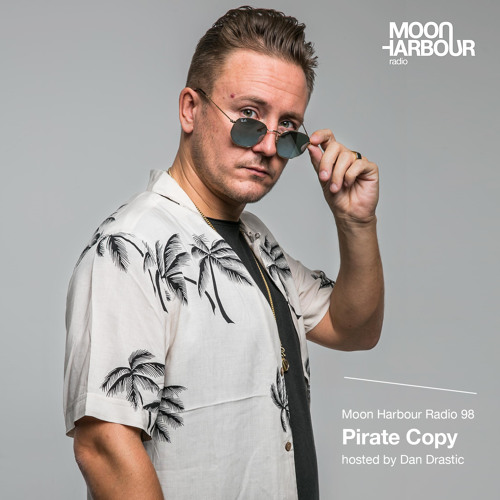 Moon Harbour Radio 98: Pirate Copy, hosted by Dan Drastic
