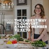 #077 The Easiest Way to Convert a Family Member to Keto