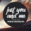 Just You And Me (Chỉ Cần Em) - NhatNguyen X Cheng X REV