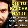 Download Dil To Baccha Hai Ji Guitar cover By Faizan Ahmad Mp3