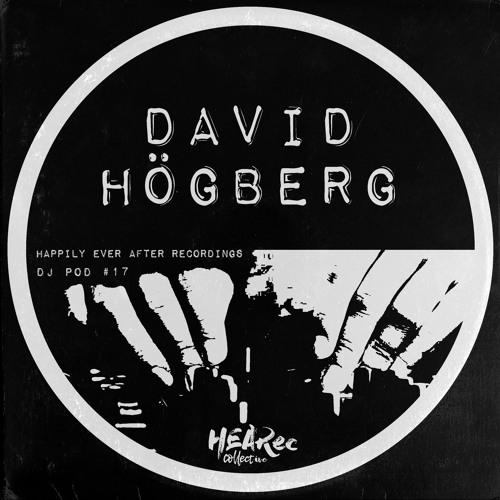 David Högberg :: HEAR POD # 17