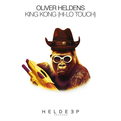 Oliver Heldens - King Kong (HI - LO Touch)[OUT NOW]
