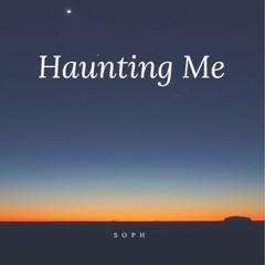 Haunting Me