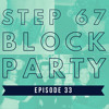 Step 67 - Block Party: Episode 33 - Courtney, Christina & Carmen Unwrapped, Sarah, and Marianna
