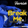 Break Me by Favrish
