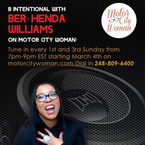 B Intentional With Ber-Henda Williams 03 -18-18