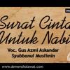 Surat Cinta Untuk Nabi - Syubbanul Muslimin  - Voc Gus Azmi Full Lyric.