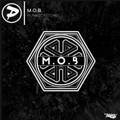 M.O.B [Punkscast:040]