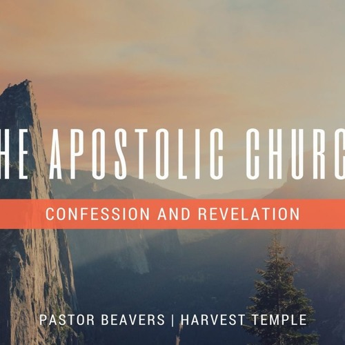 2018 - 18 - 03 - 11am - The Apostolic Church Confession And Revelation - Pastor Beavers