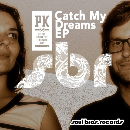 SBR082EP | Pisces Kollective ft. Alev - Catch My Dreams EP (Out now!!!)