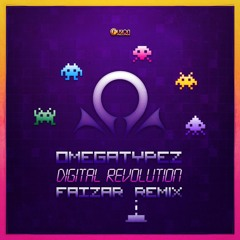 Omegatypez - Digital Revolution (Faizar Remix)