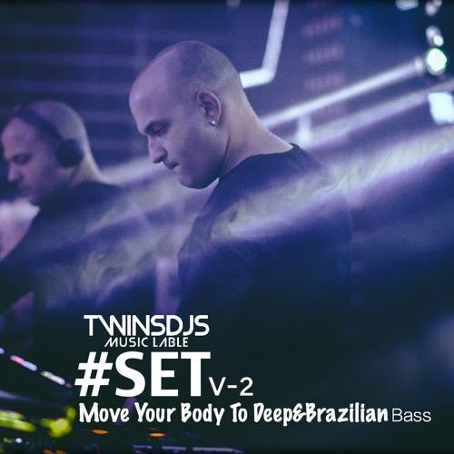 Move Your Body To DEEP - Twins DJ's SET Deep&Brazilian Bass v-2 2018