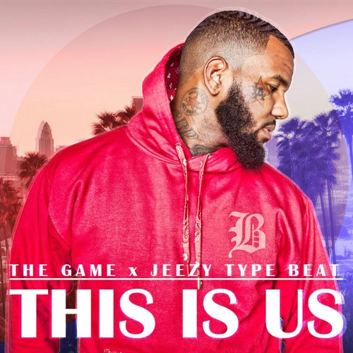 This Is Us - The Game x Jeezy Type Beat