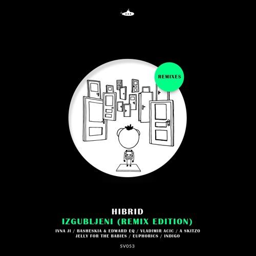 OUT NOW: Hibrid - Izgubljeni (Remix Edition)