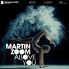 MARTIN ZOOM - Above You (Extended Mix)