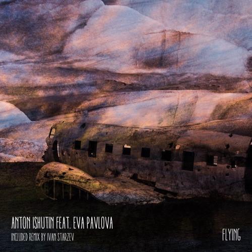 Anton Ishutin Feat. Eva Pavlova - Flying