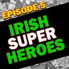 Top 10 Irish Super Heroes St Patricks Day Special