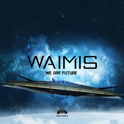We Are Future [Bass Rebels Release] Free Download